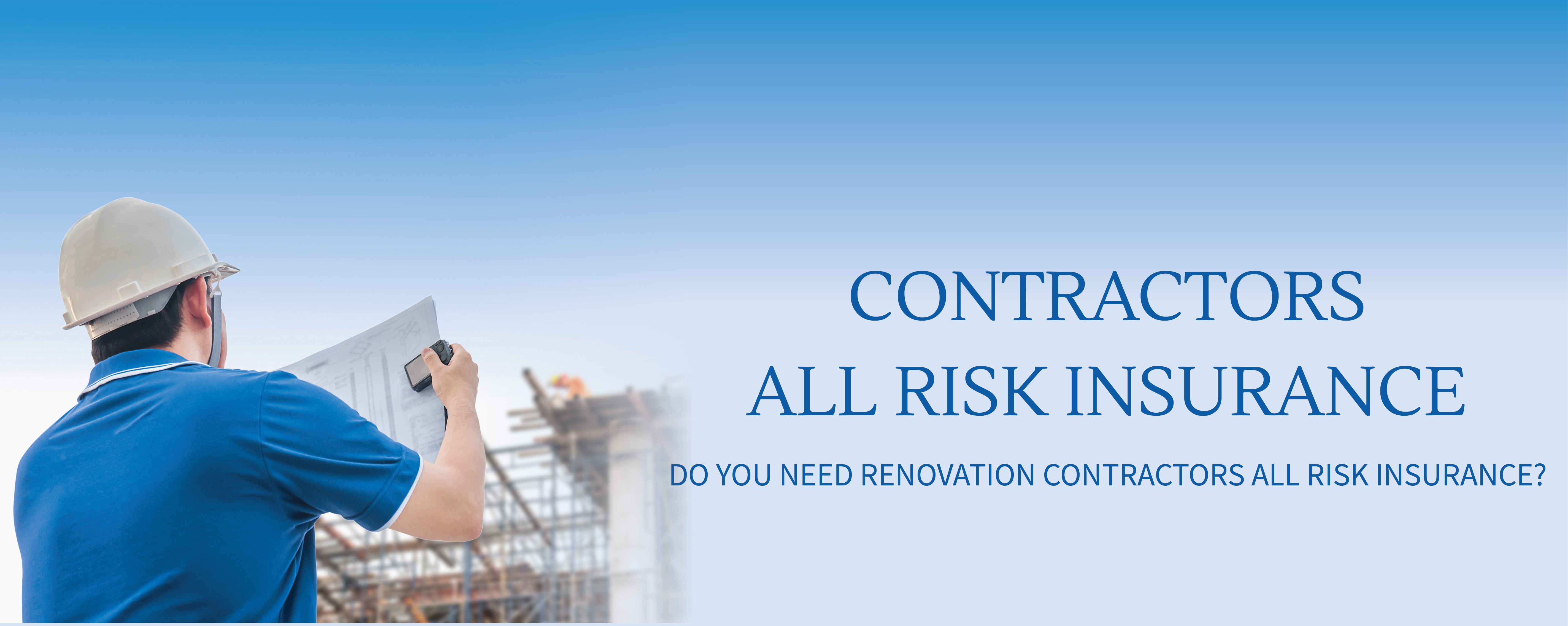 Do you need renovation contractors all risk insurance?