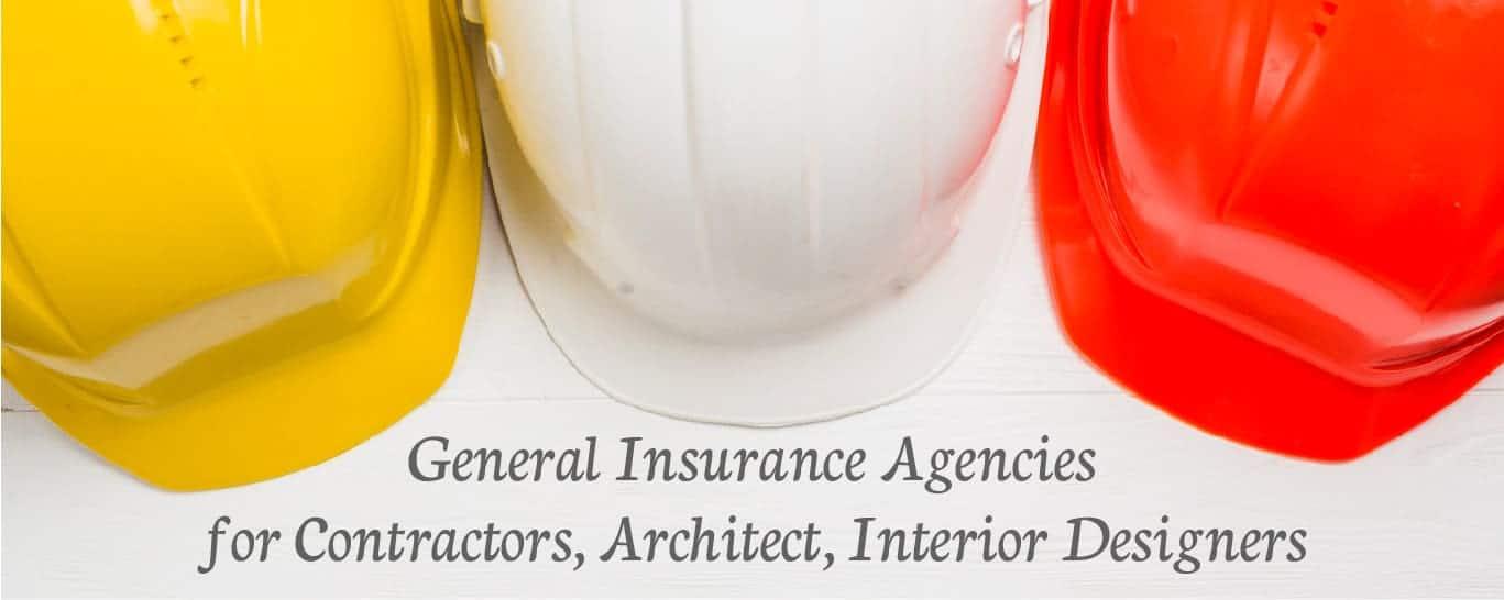 General Insurance Agencies for Contractors, Architect, Interior Designers