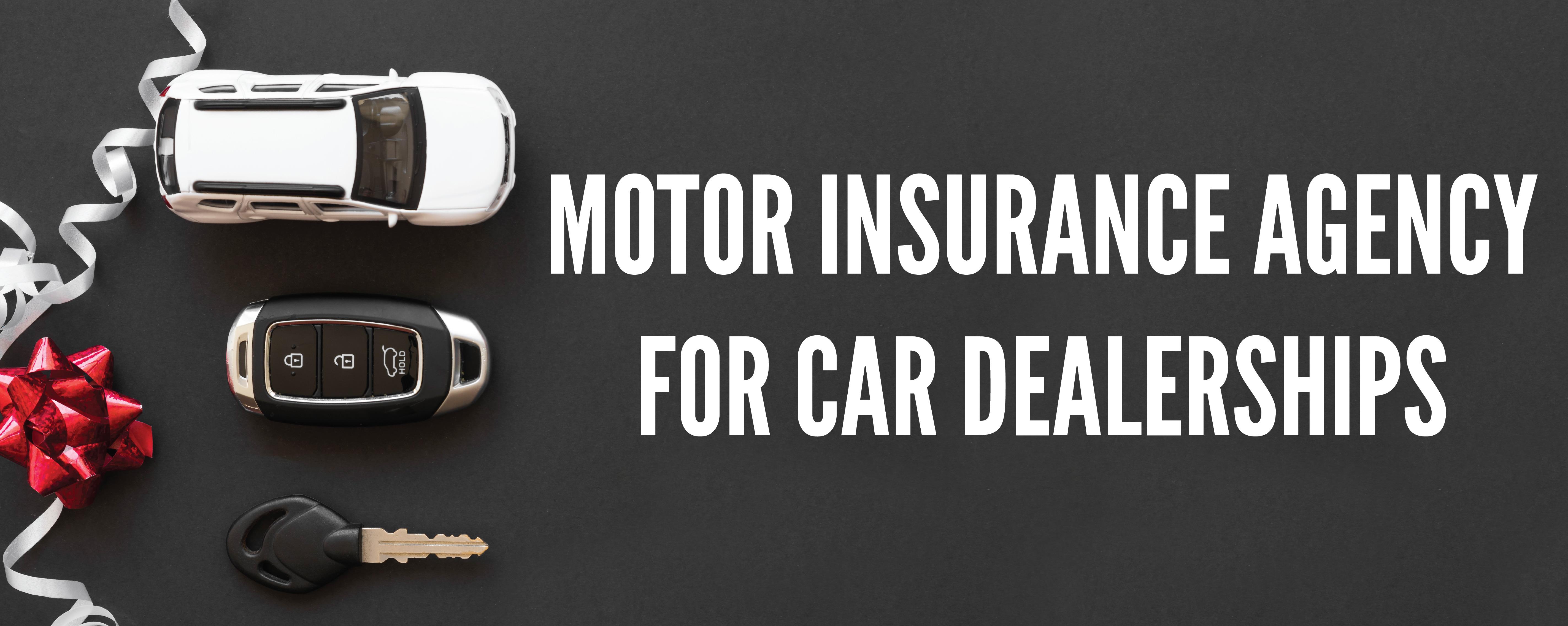 Motor insurance agency for Car Dealerships