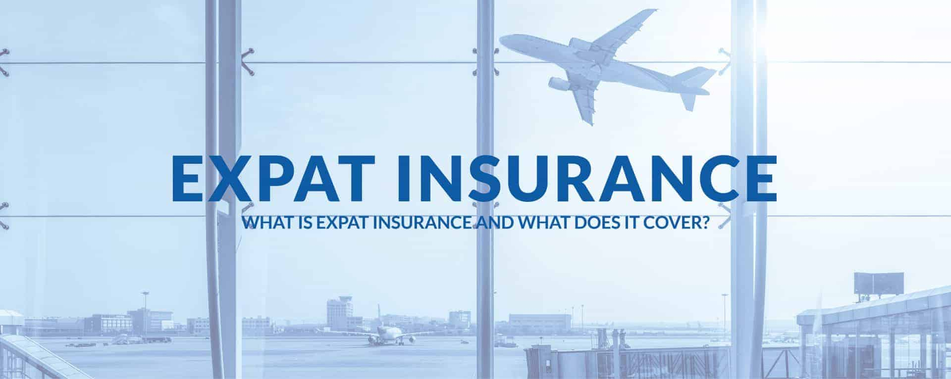 What is Expat Insurance and what does it cover
