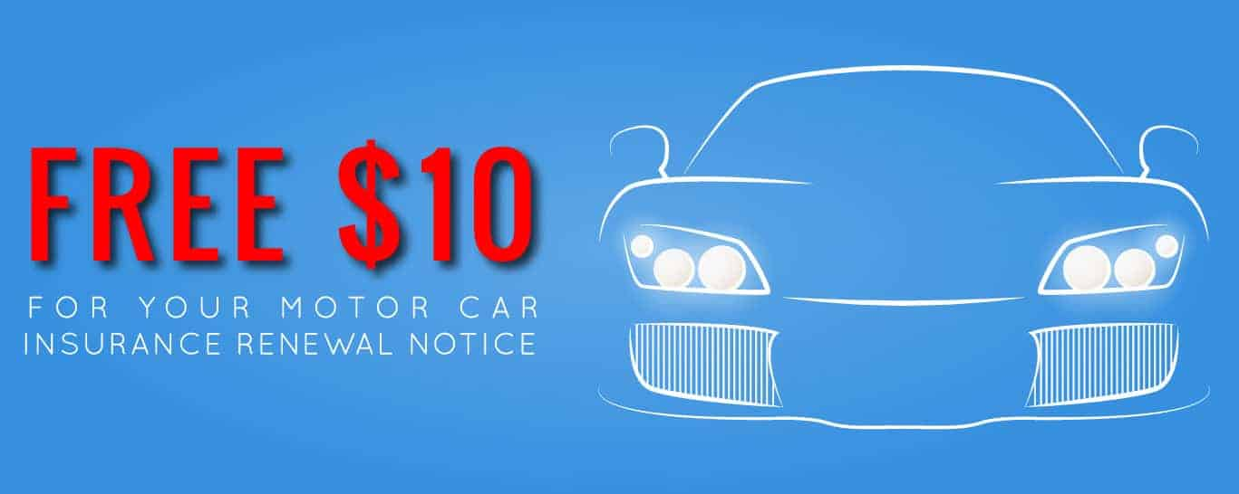 Free $10 for your Motor Car insurance Renewal Notice